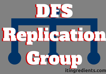 How to create DFS Replication Group