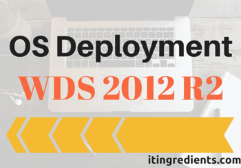 How to deploy OS using WDS 2012