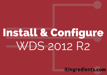 How to install and configure WDS 2012