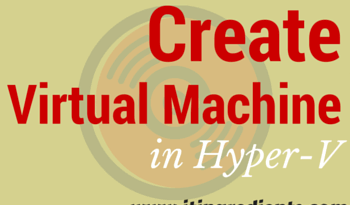 How to Create Virtual Machine in Hyper-V Server 2012 R2