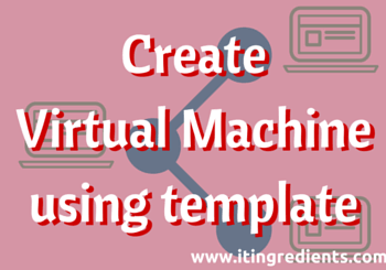 How to Create Virtual Machine using VM template in SCVMM 2012 R2