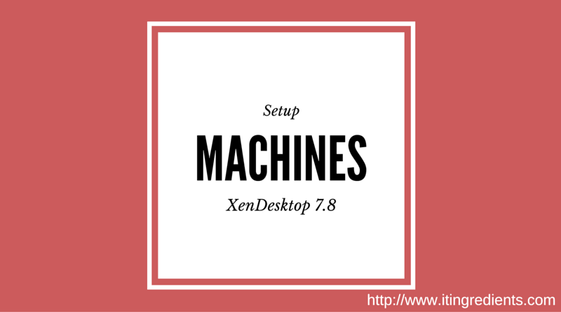 How to set up Machines for Desktops and Applications in