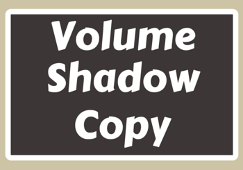 volume shadow copy services -VSS- VCS