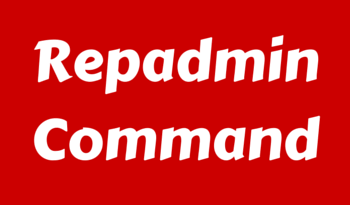Active Directory Replication using Repadmin Command