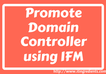 promote Domain Controller using IFM