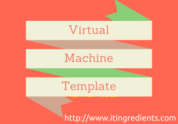 How to create and clone virutal machine template